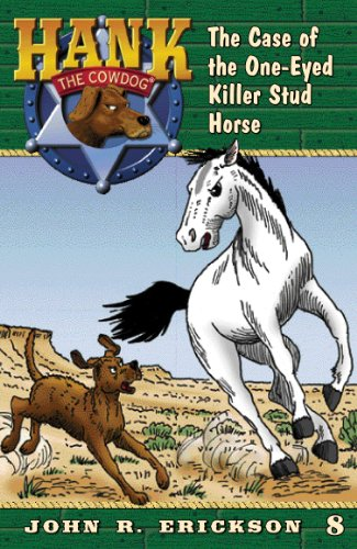 The Case of the One-Eyed Killer Stud Horse (Hank the Cowdog Book 8)