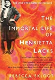 The Immortal Life of Henrietta Lacks by Skloot, Rebecca [Crown,2010] (PAPERBACK)