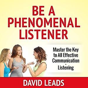 Be a Phenomenal Listener Audiobook