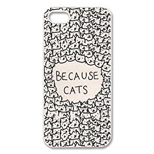 Treasure Design Funny Because Cats Case Cove for Iphone 5 5s