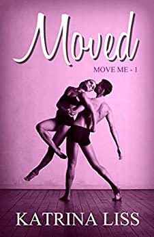 Moved (Move Me Book 1) by [Liss, Katrina]