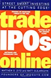 Trade IPOs Online, Matthew D. Zito and Matt Olejarczyk, 0471443026