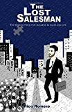 The Lost Salesman: the missing piece for sucsess in sales and life