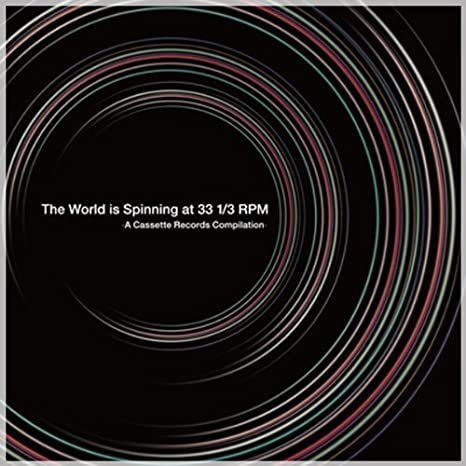 THE WORLD IS SPINNING AT 33 1/3 RPM - A CASSETTE RECORDS COMPILATION-: Amazon.es: Música