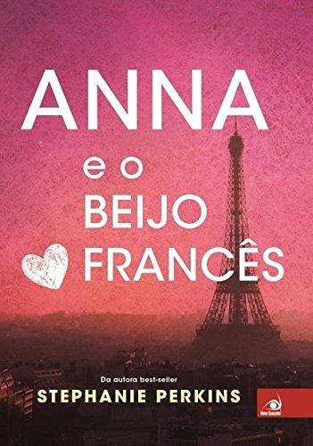 Anna e o Beijo Francês - Volume 1