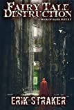 Fairy Tale Destruction: A Book of Dark Poetry