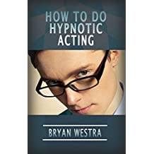 How To Do Hypnotic Acting