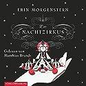 Der Nachtzirkus Hörbuch von Erin Morgenstern Gesprochen von: Matthias Brandt