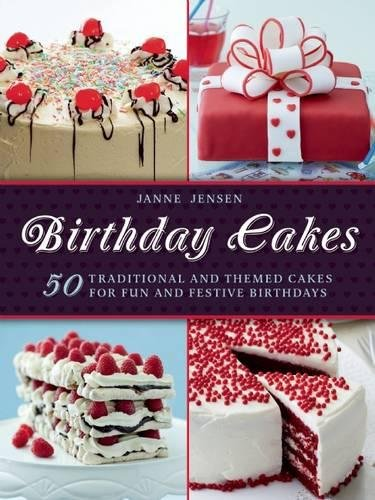 Birthday Cakes: 50 Traditional and Themed Cakes for Fun and Festive Birthdays (Chocolate German Upside Down Cake)