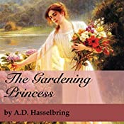 The Gardening Princess: A Thicket of Tales, Book 2 | A.D. Hasselbring