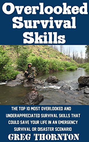 Overlooked Survival Skills Underappreciated Emergency ebook