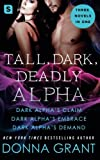 Tall, Dark, Deadly Alpha: (Dark Alpha's Claim; Dark Alpha's Embrace; Dark Alpha's Demand) (Reapers) by  Donna Grant in stock, buy online here