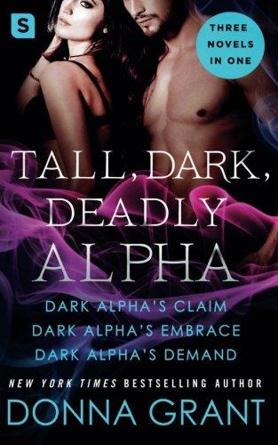 Tall, Dark, Deadly Alpha: (Dark Alpha's Claim; Dark Alpha's Embrace; Dark Alpha's Demand) (Reapers) by St. Martin's Griffin