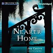 Nearer Home: A Nola Cespedes Mystery, Book 2 | Joy Castro
