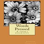Words Pressed: A Short Biography | Jennifer M. Valentine