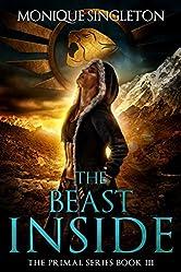 The Beast Inside: Primal series, Book III (The Primal Series 3)