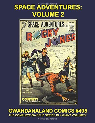 Space Adventures Volume 2 Gwandanaland Comics 495 The Exciting 60Issue Series in Four Giant Volumes Thrilling Space Comics Action