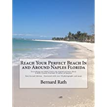 Reach Your Perfect Beach In and Around Naples Florida: Everything you didn't know you wanted to know about Collier County Florida's 35 miles of beaches