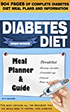 Diabetes Diet: Diabetes Diet is 904 pages of 1200-1800 calorie diabetic diet meal plans! (diabetic diet meal plan, diabetes meal planner, diabetes diet ... insulin, diabetic cookbook, diabetes cure)