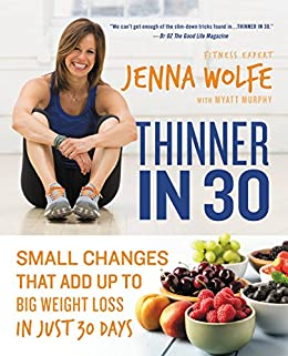 Thinner In 30 Small Changes That Add Up To Big Weight Loss In Just
