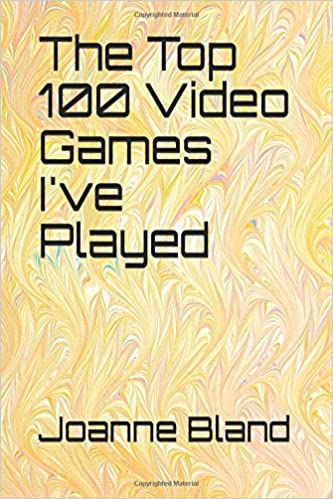 The Top 100 Video Games I've Played: Joanne Bland