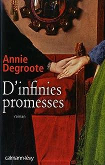 D'infinies promesses par Degroote