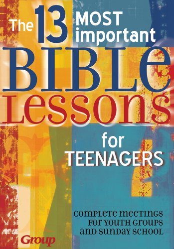 (The 13 Most Important Bible Lessons For Teenagers)