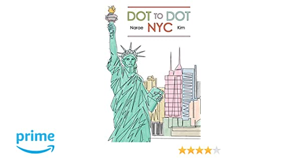 Dot to Dot NYC: Narae Kim: 9781576878156: Amazon.com: Books