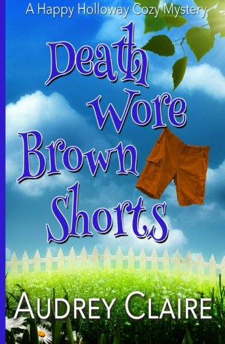Death Wore Brown Shorts (Happy Holloway Mystery) (Volume 1)