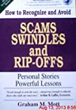 Scams, Swindles, and Rip-Offs, Graham M. Mott, 096331551X
