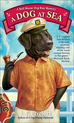 A Dog at Sea: A Bull Moose Dog Run Mystery (The Bull Moose Dog Run Mysteries)