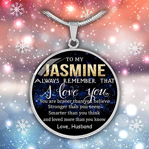 Wife Valentine Gift Birthday Gift Necklace Name - to My Jasmine Always Remember That I Love You - Braver Than Believe - Stronger Than Seem - Smarter Than Think - Loved Than Know. Love Husband