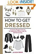 #9: How to Get Dressed: A Costume Designer's Secrets for Making Your Clothes Look, Fit, and Feel Amazing