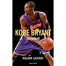 Kobe Bryant - Showboat (French Edition)