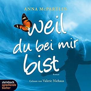 Anna McPartlin - Weil du bei mir bist