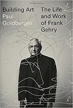 [\ EXCLUSIVE /] Building Art: The Life And Work Of Frank Gehry. reshape radio cierre named hjelper stock