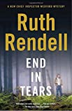 End in Tears (A Chief Inspector Wexford Mystery / Vintage Crime / Black Lizard)