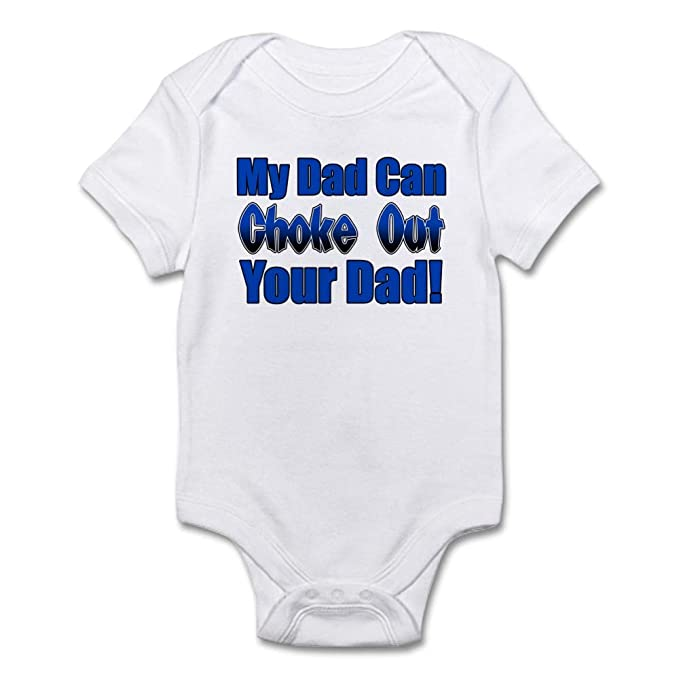 bacb7e57 CafePress My Dad Can Choke Out Your Dad Infant Bodysuit Cute Infant  Bodysuit Baby Romper Cloud