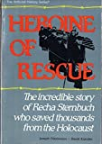 img - for Heroine of Rescue: The incredible story of Recha Sternbuch who saved thousands from the Holocaust book / textbook / text book