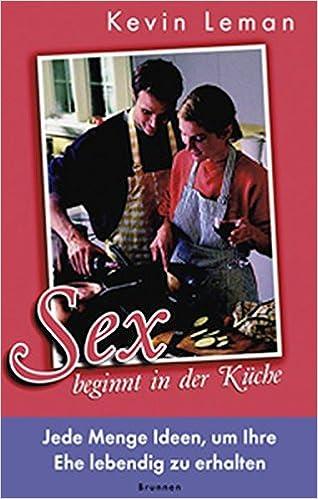 Sex beginnt in der k che