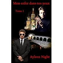 Mon enfer dans tes yeux tome 1 (French Edition)