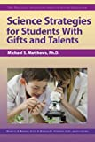 Science Strategies for Students with Gifts and Talents, Sourcebooks Staff and Prufrock Press Inc. Staff, 1593638914