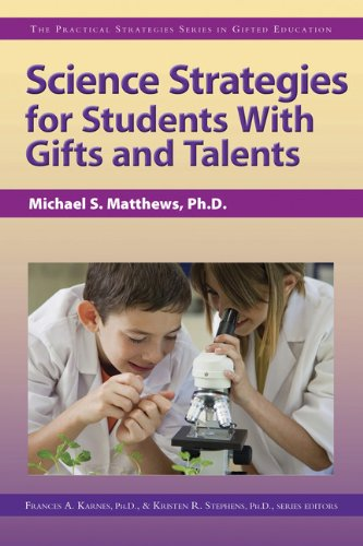 Science Strategies for Students with Gifts and Talents: The Practical Strategies Series in Gifted Education (Practical S