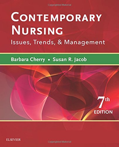 Contemporary Nursing: Issues, Trends, & Management, 7e