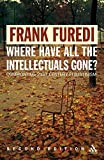 Where Have All the Intellectuals Gone? 2nd Edition: Confronting 21st Century Philistinism