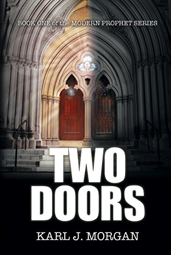 Two Doors (Modern Prophets Book 1) by [Morgan, Karl]