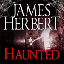 Haunted: David Ash Series, Book 1 Audiobook by James Herbert Narrated by Steven Pacey
