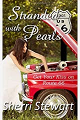 Stranded with Pearls (Get Your Kiss on Route 66) Paperback