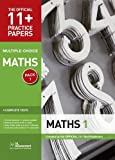 11+ Practice Papers, Maths Pack 1, Multiple Choice: Maths Test 1, Maths Test 2, Maths Test 3, Maths Test 4 (The Official 11+ Practice Papers)