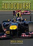 Autocourse 2011-2012: The World's Leading Grand Prix Annual